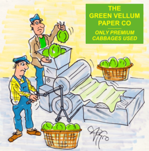 """Cartoon of 2 men in cloth caps make paper from cabbages under a sign """"THE GREEN VELLUM PAPER CO"""""""