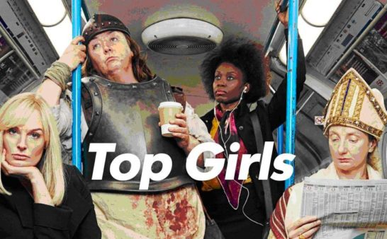 Issue 196: 2019 04 04: Top Girls at the National Theatre